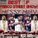 Messy Marv Album - Best of Frisco Street Show: Messy Marv