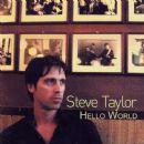 Steve Taylor - Hello World