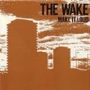 The Wake - Make It Loud