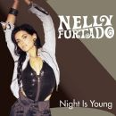 Night Is Young - Nelly Furtado - Nelly Furtado