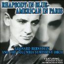Leonard Bernstein - George Gershwin: Rhapsody in Blue; An American in Paris