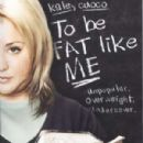 To Be Fat Like Me