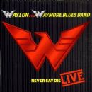 Waylon Jennings - Never Say Die: Live