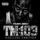 Jeezy - Thug Motivation 103: Hustlerz Ambition