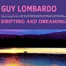 Guy Lombardo - Drifting and Dreaming