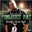 Project Pat Album - Walkin' Bank Roll