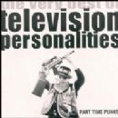 Part Time Punks - The Very Best Of Television Personalities