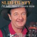 Slim Dusty - I'll Take Mine Country Style