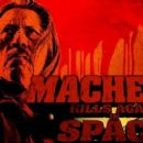 Machete Kills Again... In Space!  -  Wallpaper