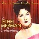 Ethel Merman - There's No Business Like Show Business: The Ethel Merman Collection