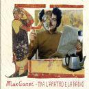 Max Gazze Album - Tra L'Aratro E La Radio