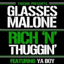 Glasses Malone - Rich N' Thuggin' (feat. Ya Boy)