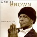 Charles Brown - So Goes Love