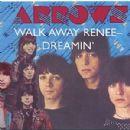 Arrows - Walk Away Renee - Dreamin'