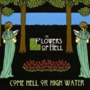 The Flowers of Hell Album - Come Hell or High Water