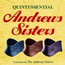 The Andrews Sisters - Quintessential Andrews Sisters