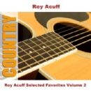 Roy Acuff Selected Favorites, Vol. 2