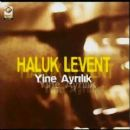 Haluk Levent Album - Yine Ayrılık