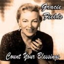 Count Your Blessings - Gracie Fields
