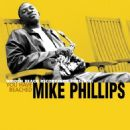 Mike Phillips - You Have Reached