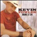 Kevin Fowler - Bring It On