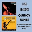 Jazz Classics - The Quintessence - Big Band Bossa Nova - Quincy Jones - Quincy Jones