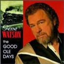 Gene Watson - The Good Ole Days