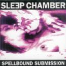 Sleep Chamber Album - Spellbound Submission