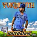 Yukmouth - Half Baked