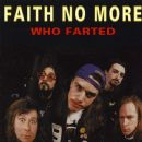 Faith No More - Who Farted
