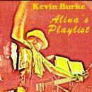 Kevin Burke - Alina's Playlist