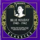 The Chronological Classics: Billie Holiday 1940-1942