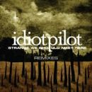 "Idiot Pilot - Remixes From ""Strange We Should Meet Here"""