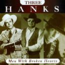 Hank Williams - Three Hanks: Men with Broken Hearts