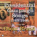 Oscar Brand - Presidential Campaign Songs 1789 - 1996