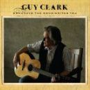 Guy Clark Album - Somedays The Song Writes You