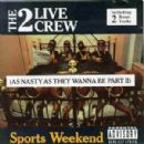 2 Live Crew - Sports Weekend