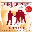 Die Flippers - Je t'aime: Immer wieder Liebe