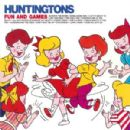 The Huntingtons - Fun and Games