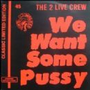 We Want Some Pussy - 2 Live Crew - 2 Live Crew
