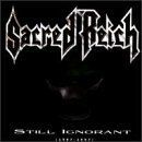 Sacred Reich - Still Ignorant: 1987-1997 Live