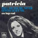 Tell me you're never gonna leave me / One huge road - Patricia Paay