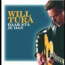 Will Tura - Daar Sta Je Dan