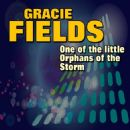 One of the Little Orphans of the Storm - Gracie Fields