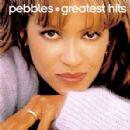 Pebbles - Greatest Hits:  Pebbles