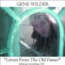 "Gene Wilder - ""Letters From The Old Future"""