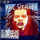 Carlinhos Brown Album - Mil Veroes (Los Grandes Exitos De Carlinhos Brown)