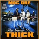 Mac Dre - The Game Is... Thick, Part 2