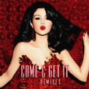 Selena Gomez - Come & Get It: Remixes