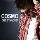 Cosmo Album - One Time Lover